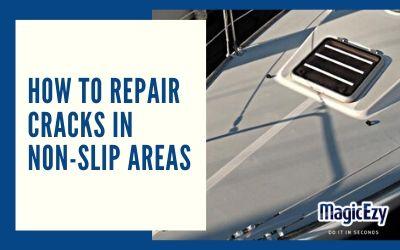 Repairing cracks in non-slip areas